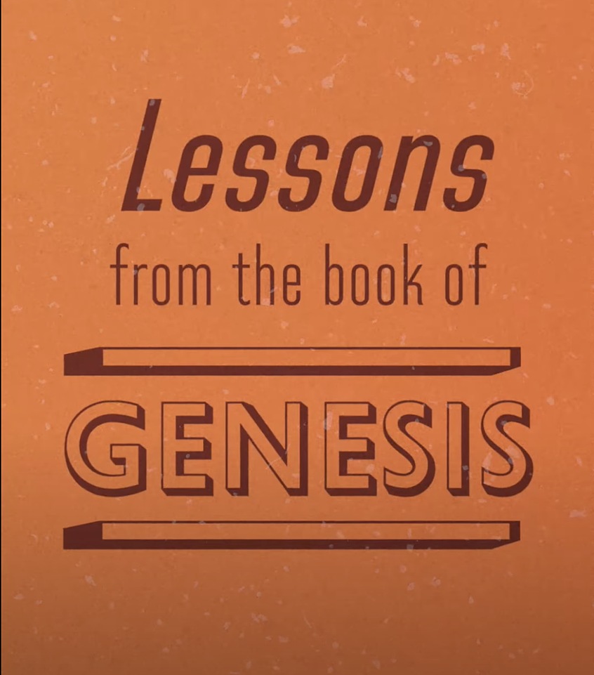 Lessons From the Book of Genesis